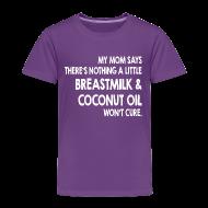 Baby & Toddler Shirts ~ Toddler Premium T-Shirt ~ Breastmilk & Coconut Oil