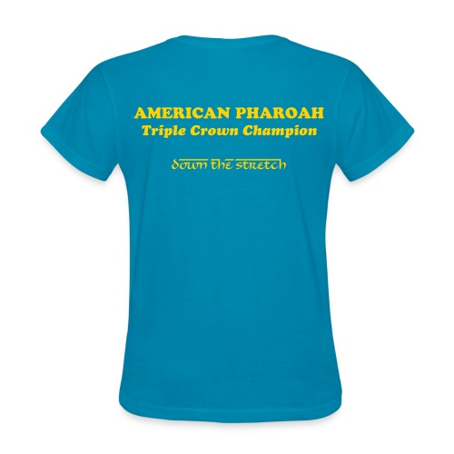 AMERICAN PHAROAH RULES - The 37-year wait is over, American Pharoah is finally the one (women's) - Women's T-Shirt
