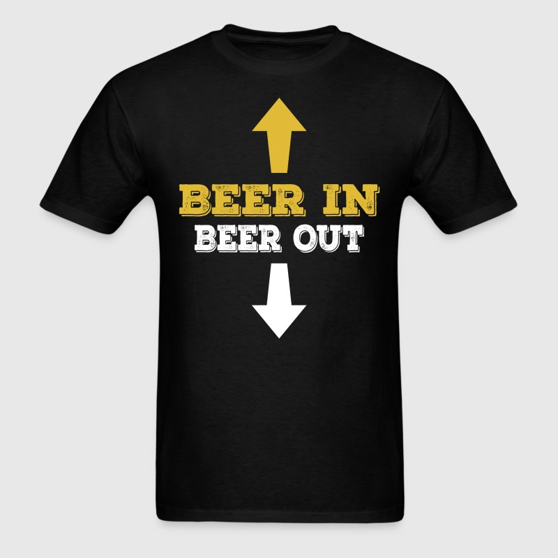 Beer In Beer Out T-Shirts - Men's T-Shirt