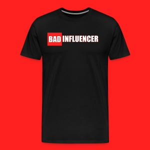 Bad Influencer T-Shirt - Men's Premium T-Shirt