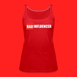 Bad Influencer Women's tank - Women's Premium Tank Top