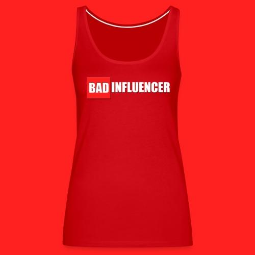 Bad Influencer Women's tank - Women's Premium Tank Top
