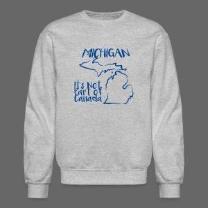Not Part of Canada - Crewneck Sweatshirt