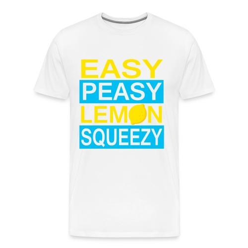 Easy peasy lemon squeezy - Men's Premium T-Shirt