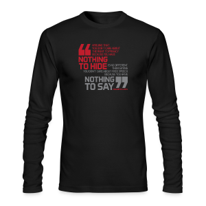 Nothing to hide - Nothing to say - Men's Long Sleeve T-Shirt by Next Level