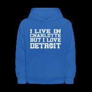 Sweatshirts ~ Kids' Hoodie ~ Live In Charlotte Love Detroit
