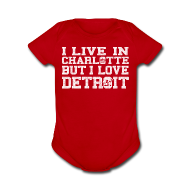 Baby Bodysuits ~ Baby Short Sleeve One Piece ~ Live In Charlotte Love Detroit