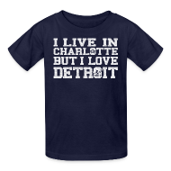Kids' Shirts ~ Kids' T-Shirt ~ Live In Charlotte Love Detroit
