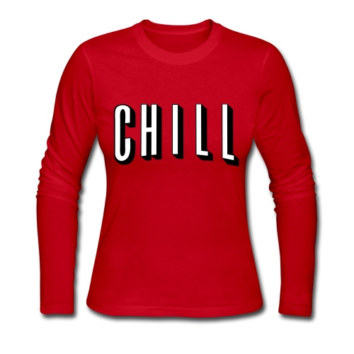 CHILL - Women's Long Sleeve Jersey T-Shirt