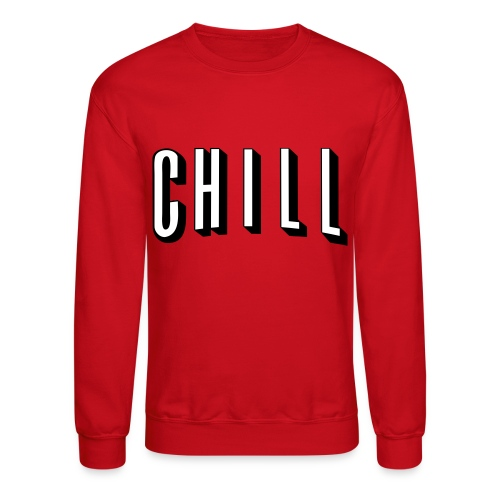 CHILL - Crewneck Sweatshirt