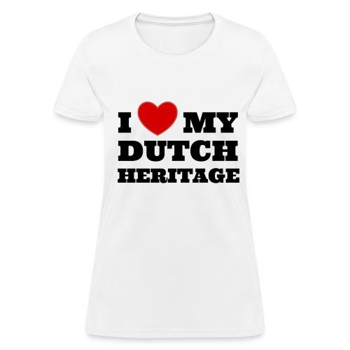 I love my Dutch heritage (for women, front) - Women's T-Shirt