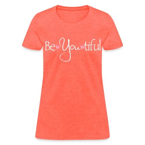 BeYouTiful - Women's T-Shirt