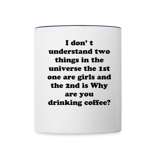 I don't urdestand two things - Contrast Coffee Mug
