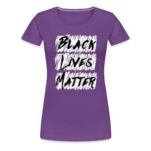 Black Lives Matter (Ladies, Premium) - Women's Premium T-Shirt
