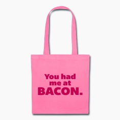 You Had Me At Bacon  Bags & backpacks