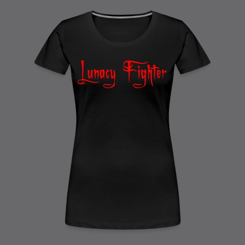 Womens Lunacy Fighter Shirt (Red Lettering) - Women's Premium T-Shirt