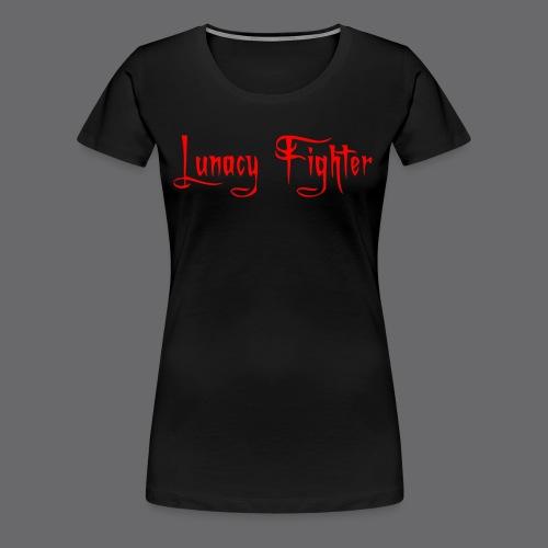 Womens Lunacy Fighter Shirt (Red Lettering) - Women's Premium T-Shirt