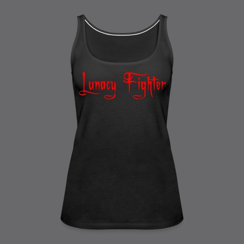 Womens  Lunacy Fighter Tanks (Red Lettering) - Women's Premium Tank Top
