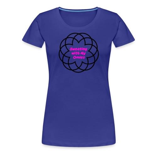 Sweating with my Omies Tshirt - Women's Premium T-Shirt