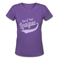 Women's T-Shirts ~ Women's V-Neck T-Shirt ~ Out of Your League