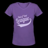 Women's T-Shirts ~ Women's V-Neck T-Shirt ~ Out of Your League