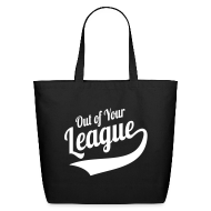 Bags & backpacks ~ Eco-Friendly Cotton Tote ~ Out of Your League