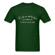 T-Shirts ~ Men's T-Shirt ~ To Be Or Not To Be Marriage Humor