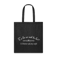 Bags & backpacks ~ Tote Bag ~ To Be Or Not To Be Marriage Humor