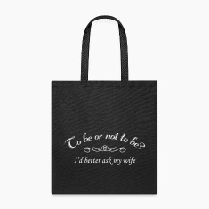 To Be Or Not To Be Marriage Humor Quote Bags & backpacks