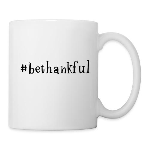 #bethankful mug - Coffee/Tea Mug
