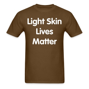 Light Skin Lives - Men's T-Shirt