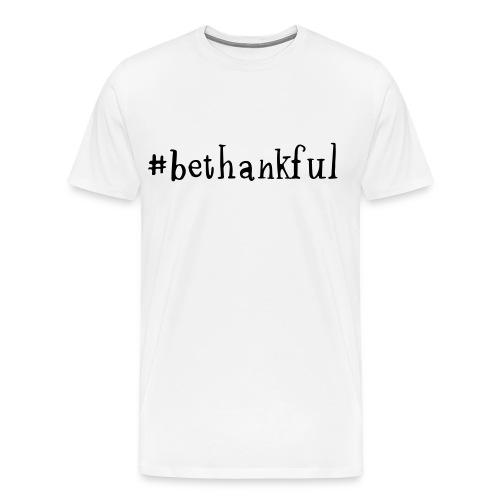 #bethankful Men's Longsleeved Tshirt (white) - Men's Premium T-Shirt