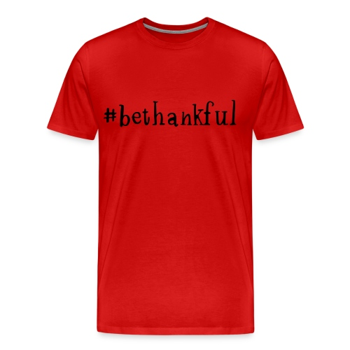 #bethankful Men's Shortsleeved Thsirt (red) - Men's Premium T-Shirt