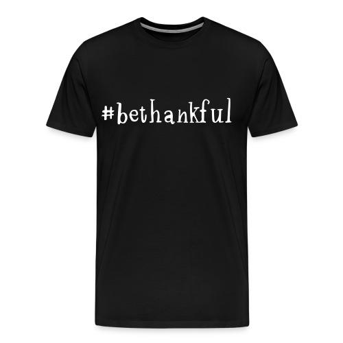 #bethankful Men's Shortsleeved Tshirt (black) - Men's Premium T-Shirt