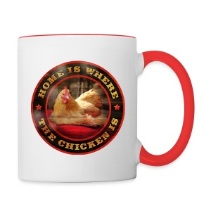 Home is where the chicken is. - Contrast Coffee Mug