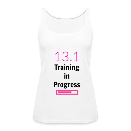 13.1 Training in Progress - Women's Premium Tank Top