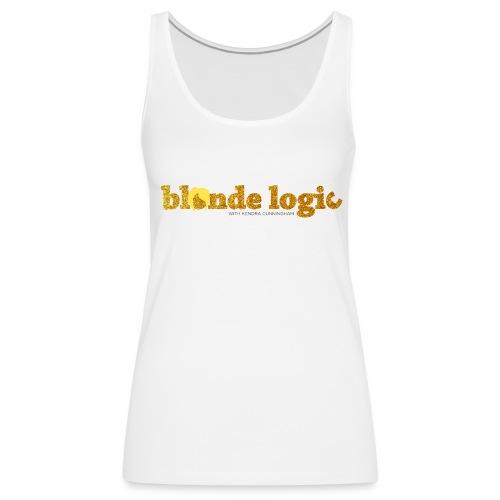 Blonde Logic Glitter  - Women's Premium Tank Top