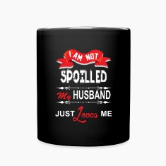 I Am Not Spoiled My Husband Just Loves Me Mugs & Drinkware
