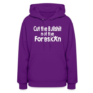 Cut the Bull...Not the Foreskin - Women's Hoodie