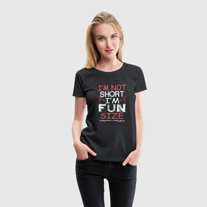 I'm Fun Size - Women's Premium T-Shirt
