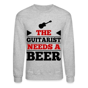 Guitarist Needs a Beer Long Sleeve Shirts - Crewneck Sweatshirt