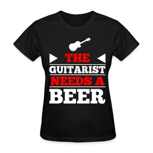 Guitarist Needs a Beer Women's T-Shirts - Women's T-Shirt