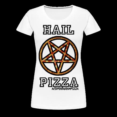 Hail Pizza Tee  - Women's Premium T-Shirt