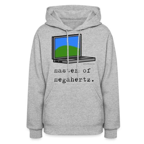 Women's Laptop Hoodie - master of megahertz. - Women's Hoodie