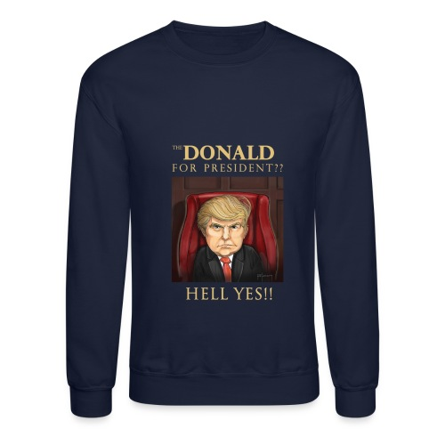 Donald Trump Sweat Shirt - Crewneck Sweatshirt