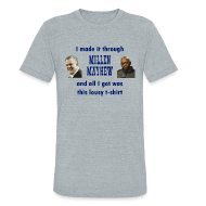 T-Shirts ~ Unisex Tri-Blend T-Shirt ~ Millen and Mayhew