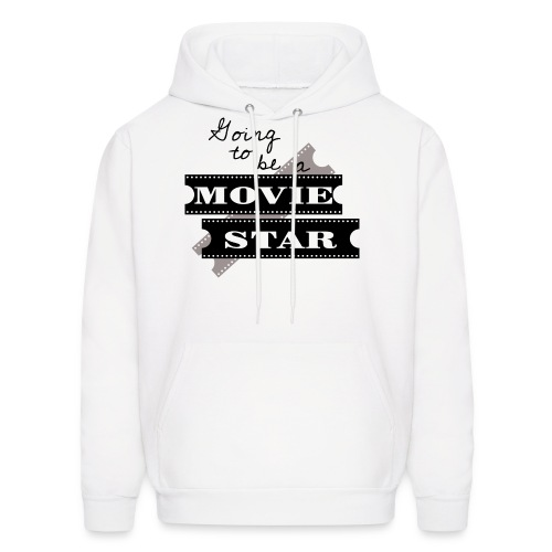 Going To Be A Movie Star - Men's Hoodie