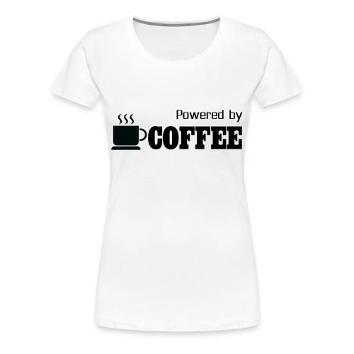 Powered by Coffee [Woman] - Women's Premium T-Shirt