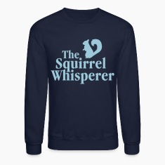 The Squirrel Whisperer Long Sleeve Shirts
