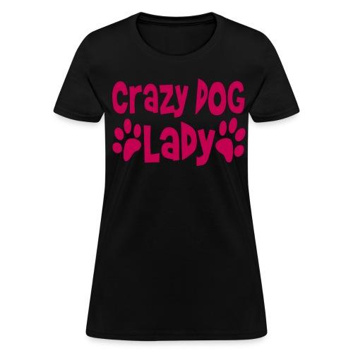 Crazy Dog Lady - Women's T-Shirt